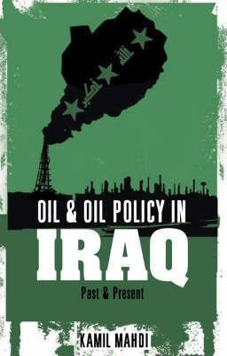 Oil and Oil Policy in Iraq