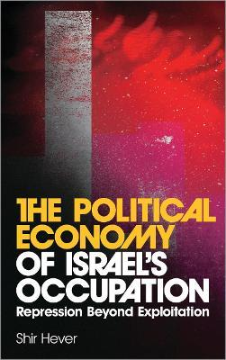 The Political Economy of Israel's Occupation