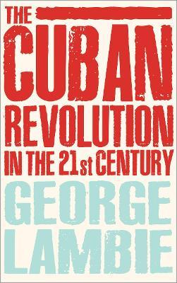 The Cuban Revolution in the 21st Century
