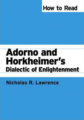 How to Read Adorno and Horkheimer's Dialectic of Enlightenment
