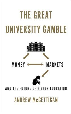 The Great University Gamble