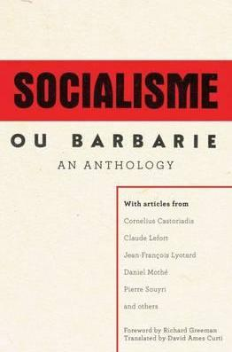 A Socialisme Ou Barbarie Anthology