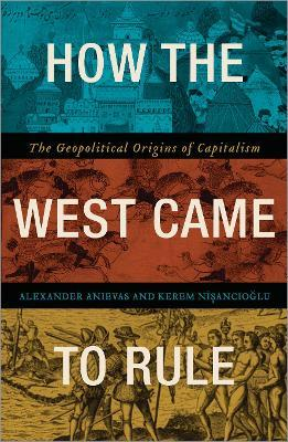 How the West Came to Rule