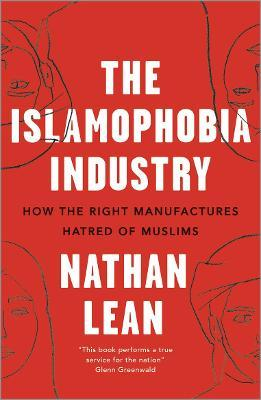 The Islamophobia Industry - Second Edition