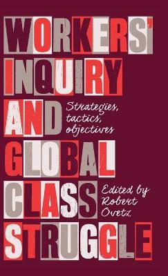 Workers' Inquiry and Global Class Struggle