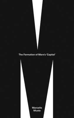 The Formation of Marx's 'Capital'