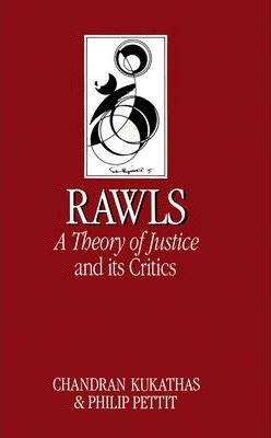 Rawls 'A Theory of Justice' and Its Critics