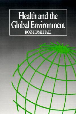 Health and the Global Environment