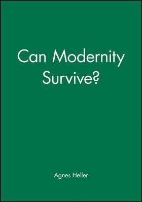 Can Modernity Survive?
