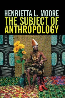 The Subject of Anthropology