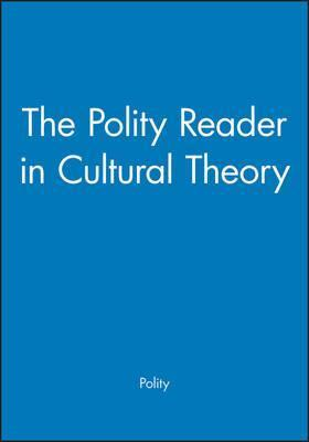 The Polity Reader in Cultural Theory
