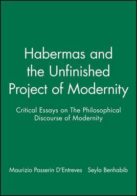 Habermas and the Unfinished Project of Modernity