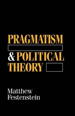 Pragmatism and Political Theory