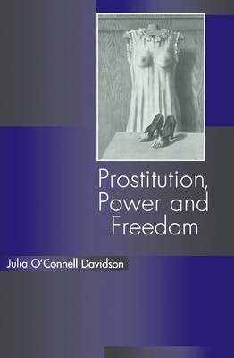 Prostitution, Power and Freedom