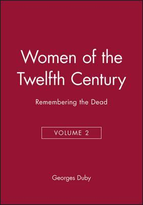 Women of the Twelfth Century : Remembering the Dead