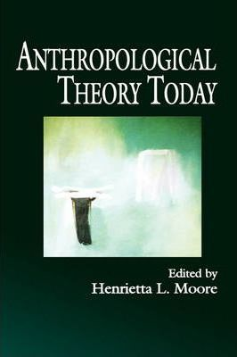 Anthropological Theory Today