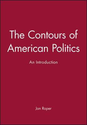 The Contours of American Politics - an Introduction