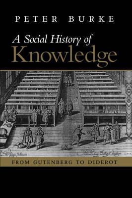 Social History of Knowledge - From Gutenberg to Diderot