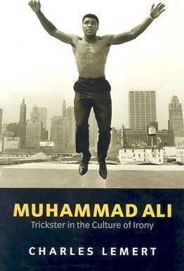 Muhammad Ali - Trickster in the Culture of Irony