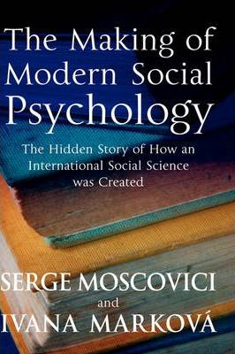 The Making of Modern Social Psychology