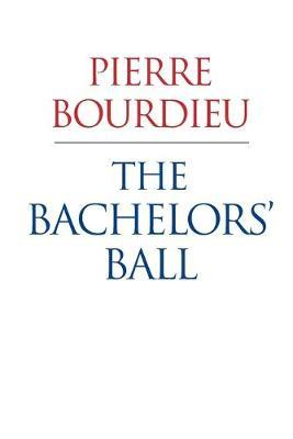 The Bachelors Ball - the Crisis of Peasant Society in Bearn