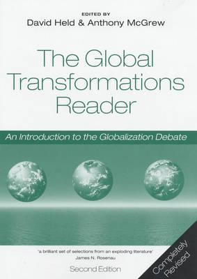 Global Transformations Reader - an Introduction to the Globalization Debate 2E