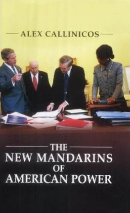 The New Mandarins of American Power