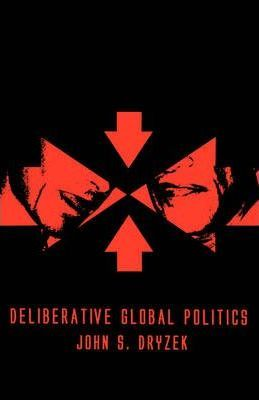Deliberative Global Politics
