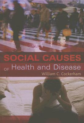 The Social Causes of Health and Disease