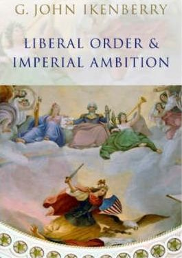 Liberal Order and Imperial Ambition