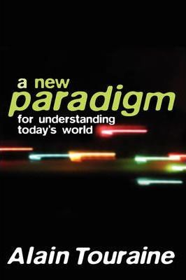 A New Paradigm for Understanding Today's World