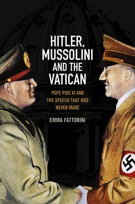 Hitler, Mussolini and the Vatican