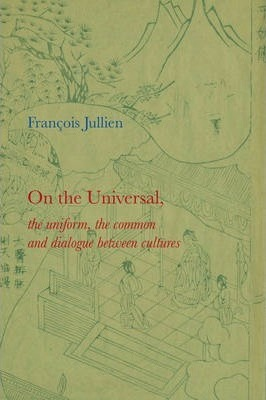 On the Universal: The Uniform, the Common and Dialogue Between Cultures