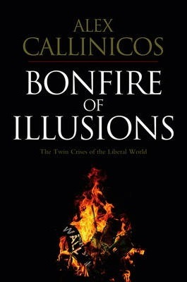 Bonfire of Illusions : Alex Callinicos : 9780745648767