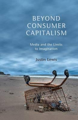 Beyond Consumer Capitalism