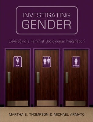 Investigating Gender - Developing a Feminist Sociological Imagination