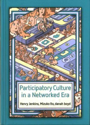 Participatory Culture in a Networked Era