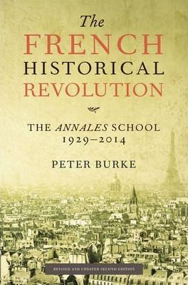 The French Historical Revolution - the Annales School 2E