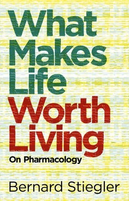 What Makes Life Worth Living  On Pharmacology
