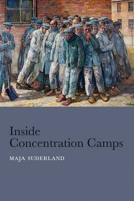 Inside Concentration Camps