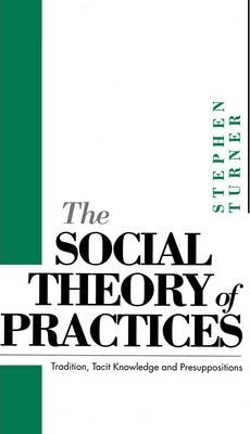 The Social Theory of Practices