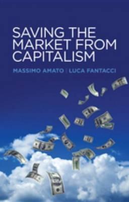 Saving the Market from Capitalism