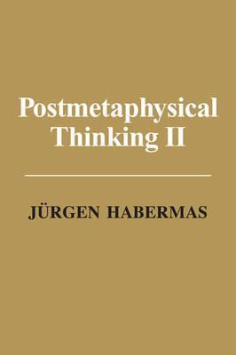 Post Metaphysical Thinking II
