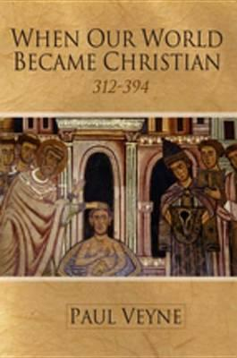 When Our World Became Christian