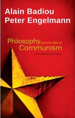 Philosophy and the Idea of Communism