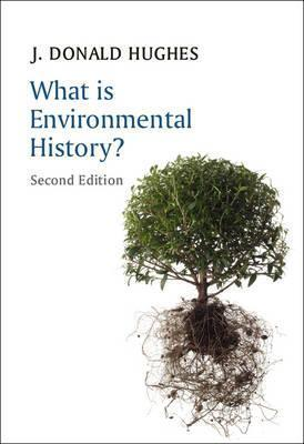 What Is Environmental History? 2E