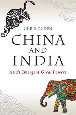 China and India - Asia's Emergent Great Powers