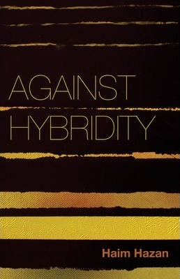 Against Hybridity - Social Impasses in a Globalizing World
