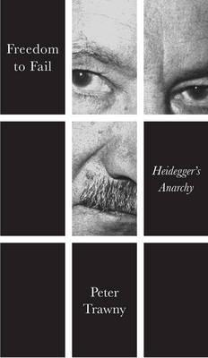 Freedom to Fail - Heidegger's Anarchy