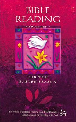 Bible Reading from BRF for the Easter Season